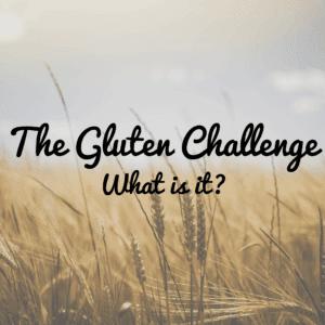 The Gluten Challenge